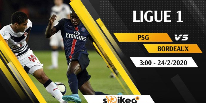 Soi kèo Paris Saint-Germain vs Bordeaux lúc 3h ngày 24/2/2020